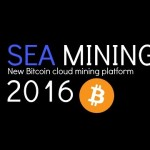 SEA MINING – New Bitcoin cloud mining platform 2016