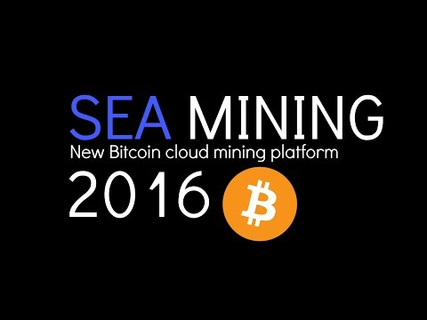 SEA MINING - New Bitcoin cloud mining platform 2016