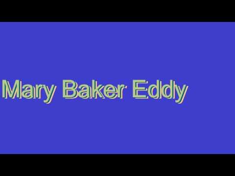 How to Pronounce Mary Baker Eddy