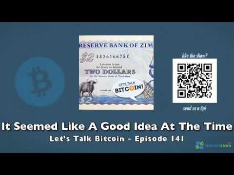 It Seemed Like A Good Idea At The Time – Let's Talk Bitcoin Episode 141