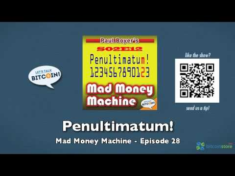 Penultimatum! – Mad Money Machine Episode 28