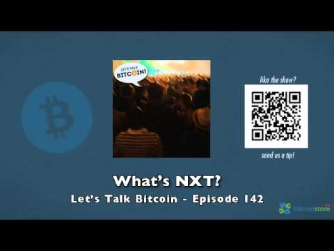 What's NXT? - Let's Talk Bitcoin Episode 142
