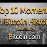 Top 10 Moments in Bitcoin History – Bitcoin.com