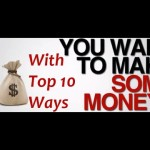 10 Ways To Start And Make MOney Online | To Make Mone From Home