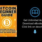 Download Bitcoin Beginner Guide: Everything You Need To Know About Bitcoin Mining, Trading, and  PDF