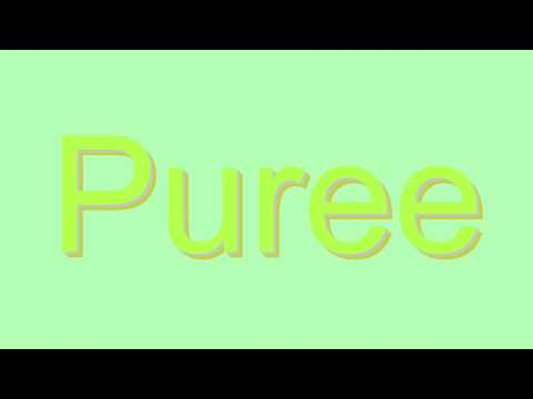 How to Pronounce Puree