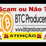 Atenção BTCProducer 200% de Lucros- SCAM ou Não ?