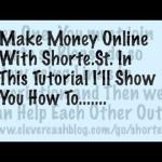 Tutorial – Make money online using shorte st short links, how-to video