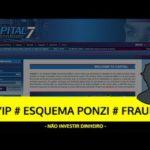 Análise CAPITAL7 HYIP, ESQUEMA PONZI, FRAUDE – SCAM Bitcoin!