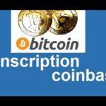 comment s'inscrire sur bitcoin meilleur portefeuille bitcoin coinbase 2016