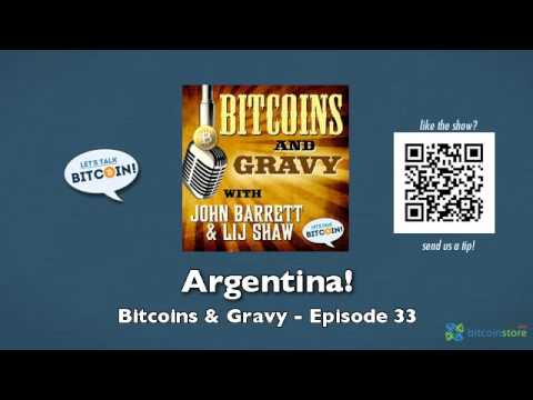 Argentina! – Bitcoins & Gravy Episode 33