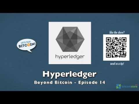 Hyperledger – Beyond Bitcoin Episode 14