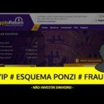Análise CRYPTORETURN HYIP, ESQUEMA PONZI, FRAUDE – SCAM Bitcoin!