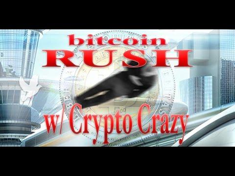 Bitcoin Rush w/ Crypto Crazy