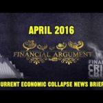 CURRENT ECONOMIC COLLAPSE NEWS BRIEF ( APRIL 2016 )