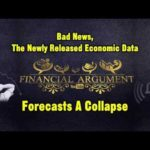BAD NEWS ! ! ! The Newly Released Economic Data Forecasts A Collapse