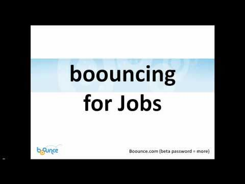Boouncing for Jobs. How to job search quickly.