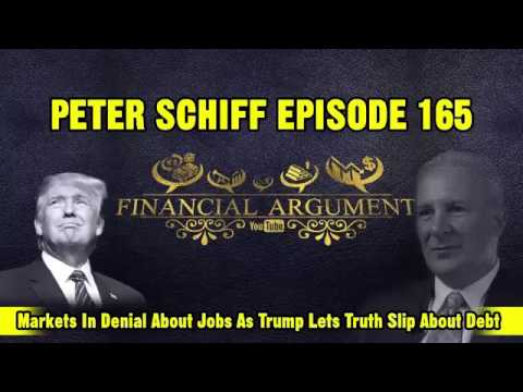 Peter SCHIFF // 2016 165 Markets In Denial About Jobs As Trump