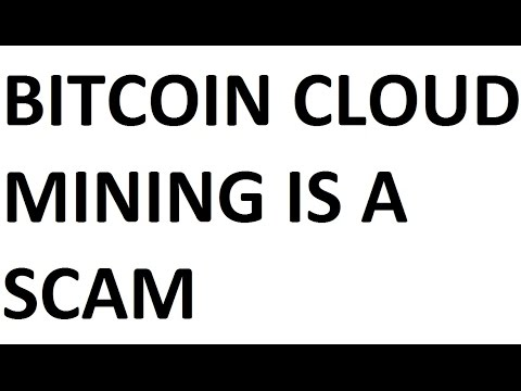 Bitcoin cloud mining is a scam