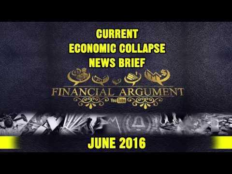 CURRENT ECONOMIC COLLAPSE NEWS BRIEF JUNE 2016