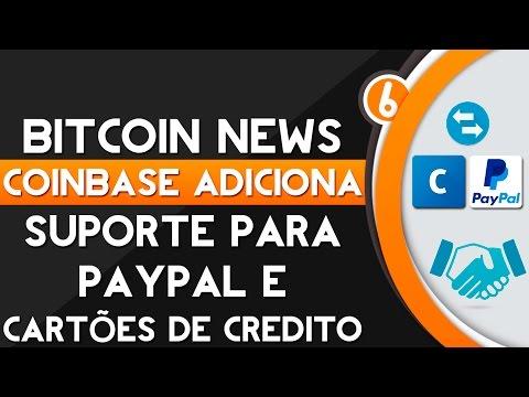 Bitcoin News - CoinBase adiciona Suporte para Paypal (CoinBase adds support for Paypal)