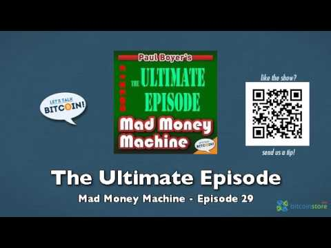 The Ultimate Episode – Mad Money Machine Episode 29