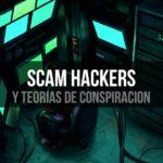 SCAM, Hackers y conspiraciones en el Bitcoin