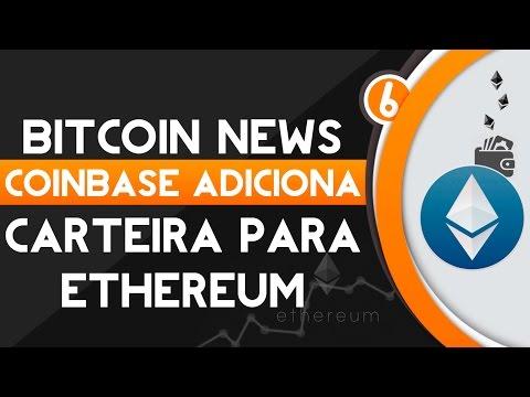 ★ Bitcoin News - Coinbase adiciona Carteira para Ethereum (Coinbase Adds Support For Ethereum)