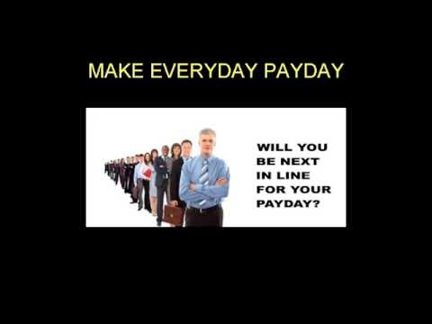 How to Make Everyday Payday | Sure Fire Way to Make Money Fast