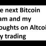 The next Bitcoin scam and my thoughts on Altcoin day trading