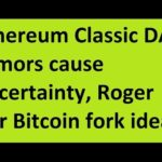 Ethereum Classic DAO rumors cause uncertainty, Roger Ver Bitcoin fork idea