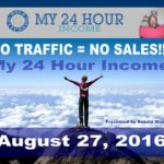 My 24 Hour Income Review | No Traffic = No Sales | Make Money Online 24 Hours a Day