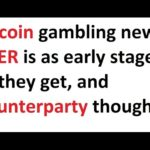 Bitcoin gambling news, XPER is as early stage as they get, and Counterparty thoughts