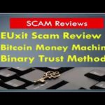 EUxit SCAM, Bitcoin Money Machine SCAM, Binary Trust Method SCAM – Trios! Fake!