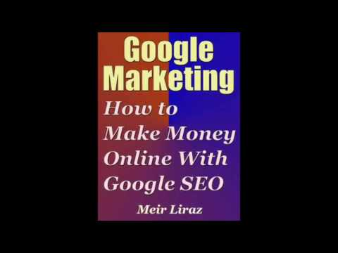 Google Marketing How to Make Money Online With Google SEO