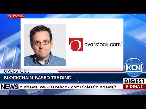 KCN News: Overstock announced using blockchain