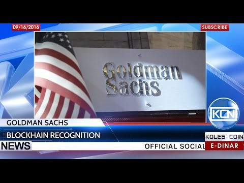 KCN News: Blockchain recognition by Goldman Sachs