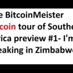 The BitcoinMeister Bitcoin tour of Southern Africa preview #1 – I'm speaking in Zimbabwe!