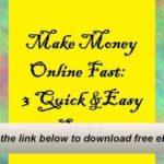 Make Money Online Fast: 3 Quick & Easy Steps E-Book