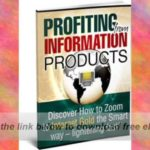 Profiting From Information Products | Make Money Online With Information Products E-Book