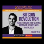 039: Roger Ver: Bitcoin, Revolutionizing How We Trade Goods and Services with Digital Gold