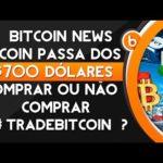 ★ Bitcoin News – Bitcoin Passa dos $700 Dólares | Comprar ou não Comprar, 📈 #TradeBitcoin #03