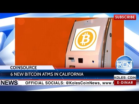 KCN News: 6 Bitcoin ATMs in California by Coinsource