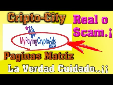 Cryptocity, MyPayingCryptoAds, Paginas Matriz, PAGINAS SCAM..¡¡CUIDADO