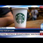 KCN News: Coffee for bitcoin with Starbucks