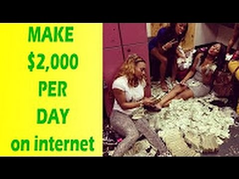 How To Make Money On The Internet - Earn Money Online Fast $2,000 Per Day