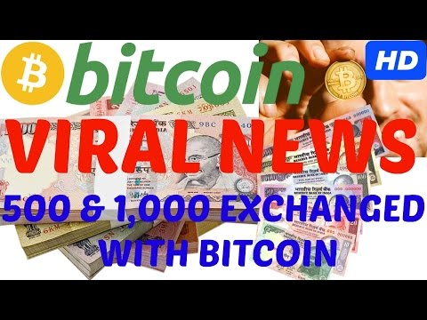 (MUST WATCH)500 AND 1000 RUPEE'S BANNED NOTE EXCHANGED WITH BITCOIN-- EXCLUSIVE NEWS