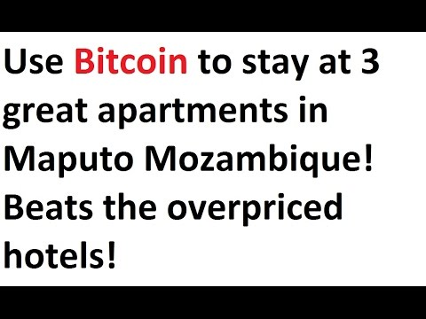 Use Bitcoin to stay at 3 great apartments in Maputo Mozambique! Beats the overpriced hotels!