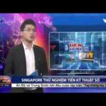 Singapore thử nghiệm tiền kỹ thuật số | Bitcoin Vietnam News