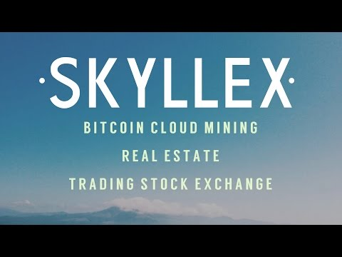 Skyllex - Invest in BITCOIN MINING, REAL ESTATE, STOCK EXCHANGE